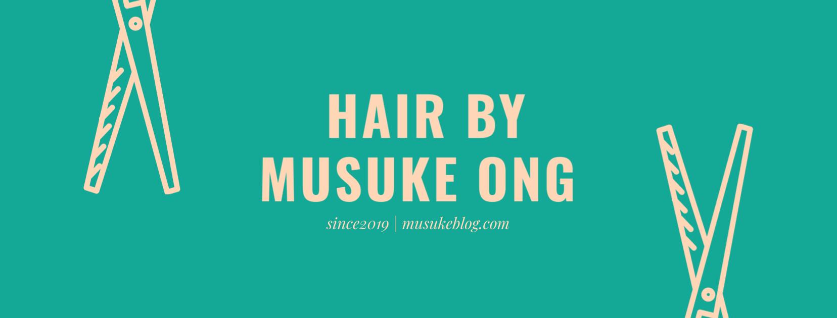 HAIR BY MUSUKE ONG